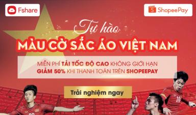 Tự hào màu cờ sắc áo Việt Nam   Fshare đãi tiệc lớn – Duy nhất ngày 16/6!!!!